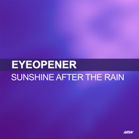 Eyeopener - Sunshine After The Rain