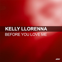 Kelly Llorenna - Before You Love Me