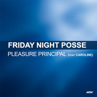 Friday Night Posse - Pleasure Principle