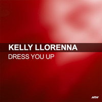 Kelly Llorenna - Dress You Up