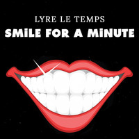 Lyre le temps - Smile for a Minute
