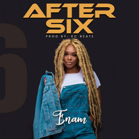 Enam - After Six (Explicit)