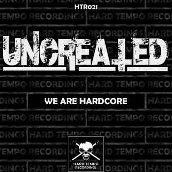 Uncreated - We Are Hardcore