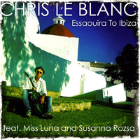 Chris Le Blanc - Essaouira to Ibiza