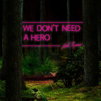 WEB RUMORS / - We Don't Need A Hero