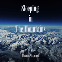 Thomas Skymund - Sleeping in the Mountains