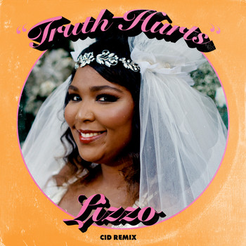 Lizzo - Truth Hurts (CID Remix [Explicit])