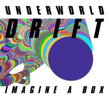 Underworld - Imagine A Box