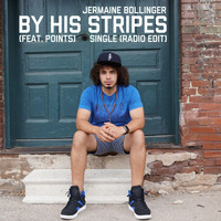 Jermaine Bollinger - By His Stripes (Radio Edit) [feat. Point5]