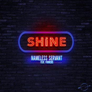Nameless Servant - Shine (feat. François)