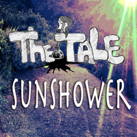 The Tale - Sunshower