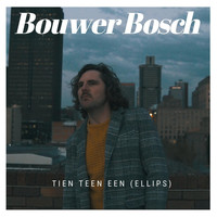 Bouwer Bosch - Tien Teen Een (Ellips)