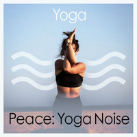 Yoga - Peace: Yoga Noise