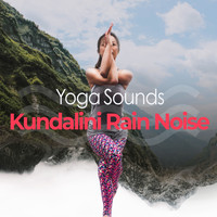 Yoga Sounds - Kundalini Rain Noise