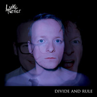 Luke Turner - Divide and Rule