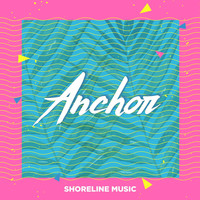 Shoreline Music - Anchor