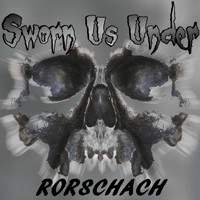Sworn Us Under - Rorschach