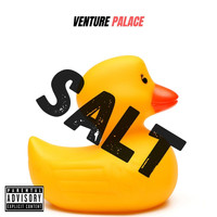 Venture Palace - Salt (Explicit)