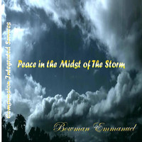 Bowman Emmanuel - Peace in the Midst of the Storm
