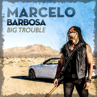 Marcelo Barbosa - Big Trouble