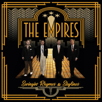 The Empires - Swingin' Rhymes & Skylines