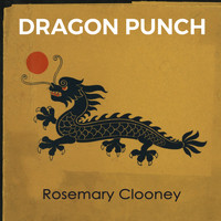 Rosemary Clooney - Dragon Punch