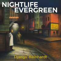 Django Reinhardt - Nightlife Evergreen