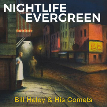 Bill Haley & His Comets - Nightlife Evergreen