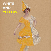 Howlin' Wolf - White and Yellow