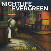 Jorge Ben Jor - Nightlife Evergreen