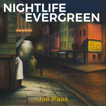 Joe Pass - Nightlife Evergreen