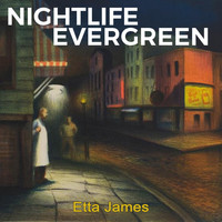 Etta James - Nightlife Evergreen