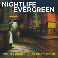 Alexis Korner's Blues Incorporated - Nightlife Evergreen