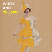 Nara Leão - White and Yellow