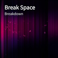 Breakdown - Break Space