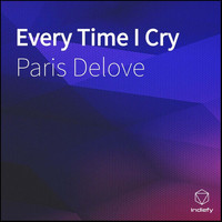 Paris Delove - Every Time I Cry