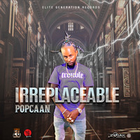 Popcaan - Irreplaceable - Single (Explicit)