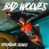 Bad Wolves - Killing Me Slowly