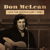Don McLean - Live The Bottom Line 1974 (Live)