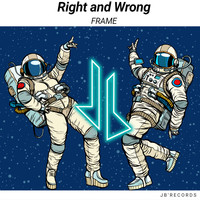 Frame - Right And Wrong