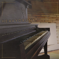 Heavydrunk - Walking To The Mission In The Rain
