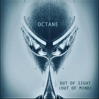 Octane - Out of Mind (Out of Sight)