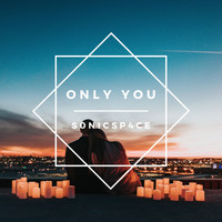 s0nicsp4ce / - Only You