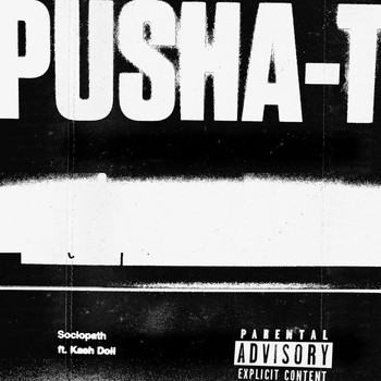 Pusha T - Sociopath (Explicit)