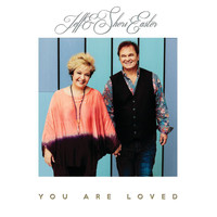 Jeff & Sheri Easter - You Are Loved