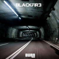 Blackfir3 / - Burn