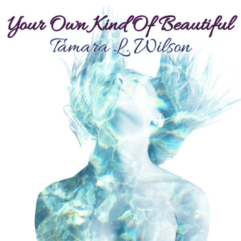 Tamara L. Wilson / - Your Own Kind Of Beautiful