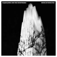 Elijah James And The Nightmares / - Movie In Your Eyes