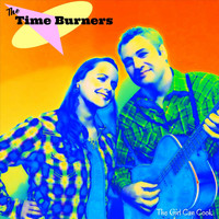 The Time Burners - The Girl Can Cook
