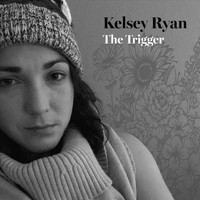 Kelsey Ryan - The Trigger (Explicit)